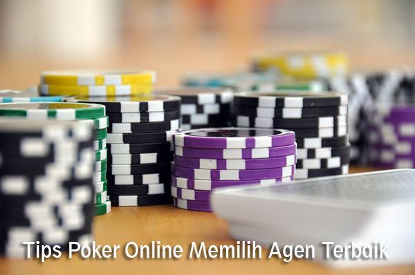 Tips Poker Online Memilih Agen Terbaik